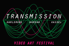 Transmission – Video Art Festival Open Call-800